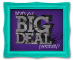 What's Your Big Deal Personality?