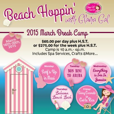 Beach Hoppin' With Glama Gal Tween Spa – March Break Camp 2015