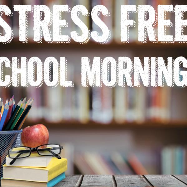 Stress Free School Mornings