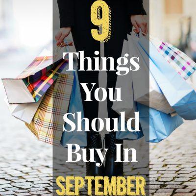 9 Things You Should Buy In September