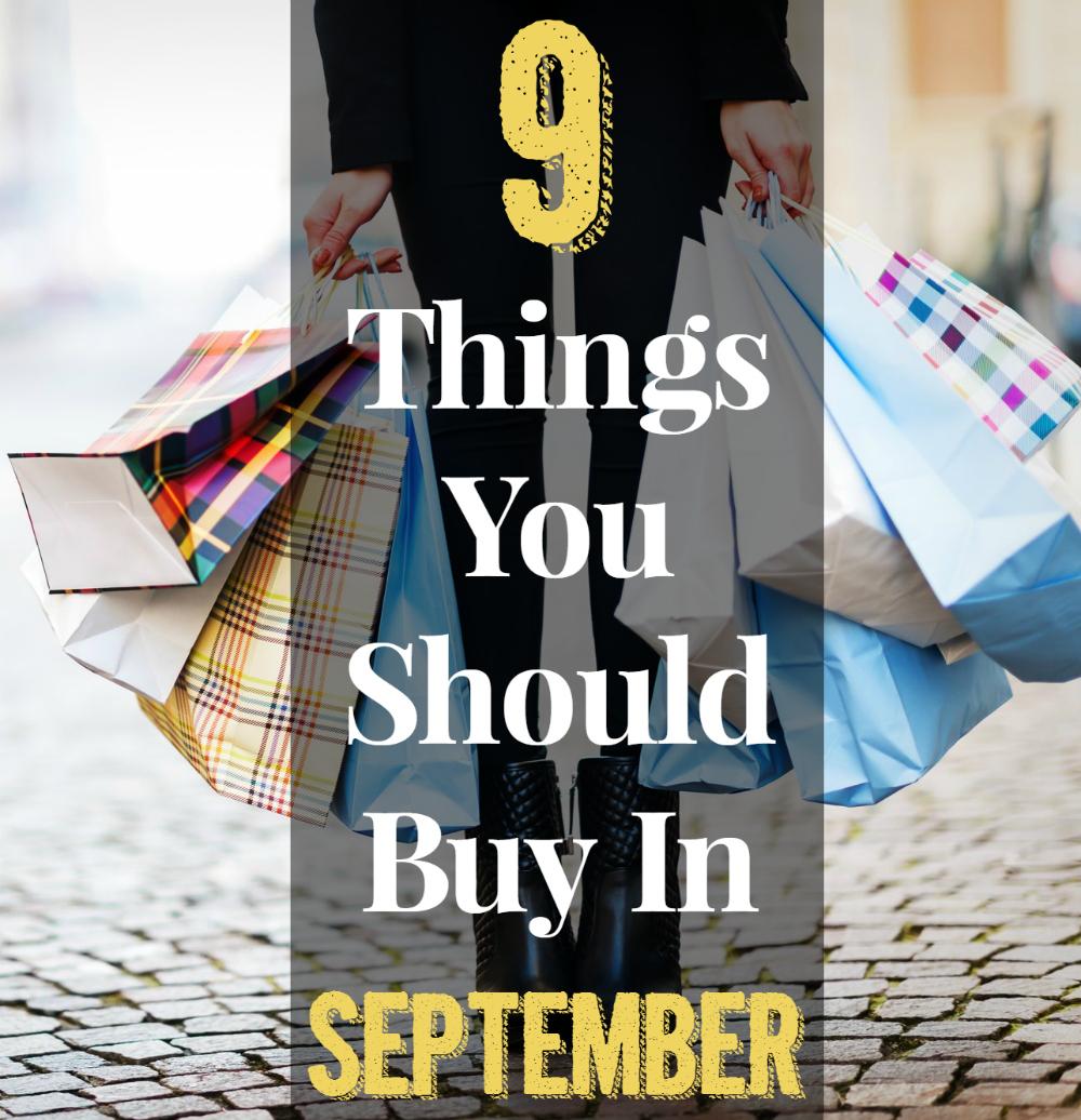 Things You Should Buy In September