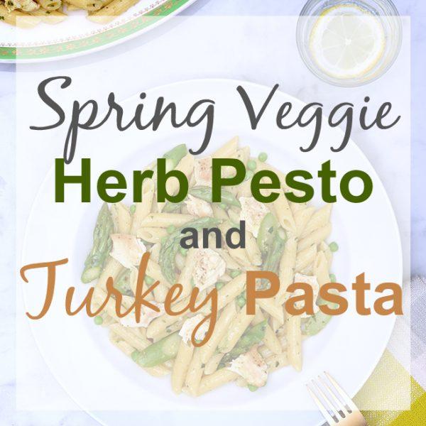 Lighten Up With Canadian Turkey: Spring Veggie, Herb Pesto and Turkey Pasta