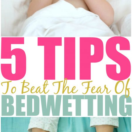 5 Tips To Beat The Fear Of Bedwetting