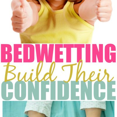 Bedwetting and Your Child, Why it's Important to Build Confidence