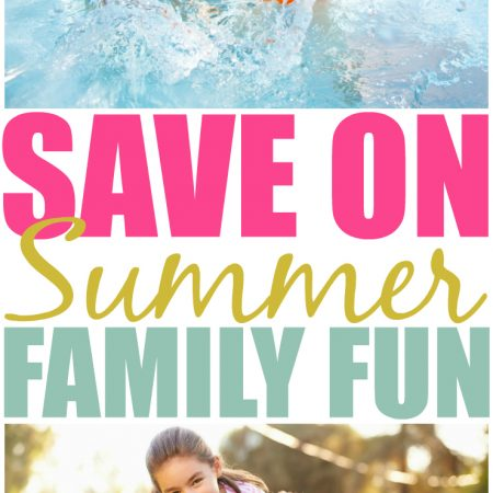 Save On Summer Family Fun