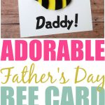 DIY Father's Day Card: You're An Un-BEE-Lievable Daddy