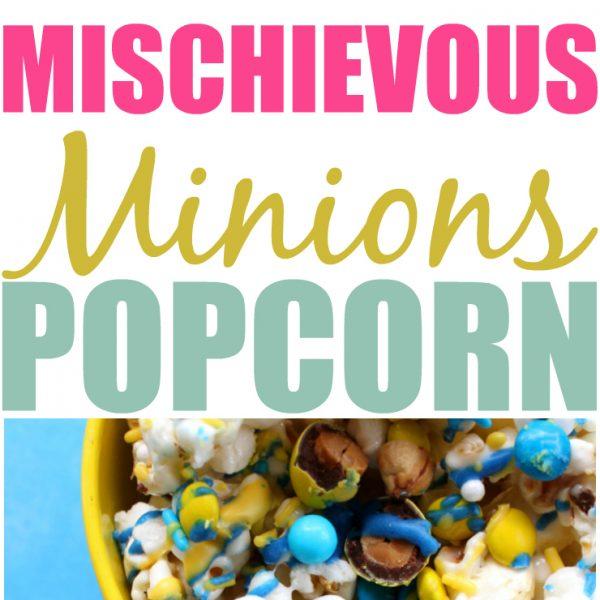Despicable Me 3: Mischievous Minions Popcorn Recipe