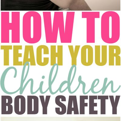 How To Teach Your Children Body Safety