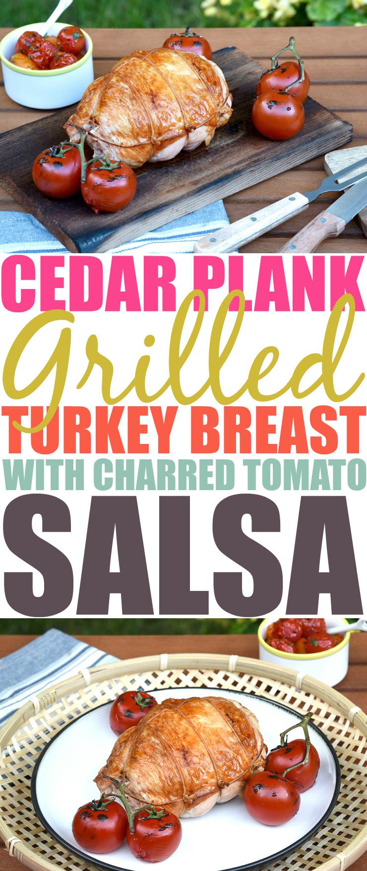 Cedar Plank Grilled Turkey Breast With Charred Tomato Salsa