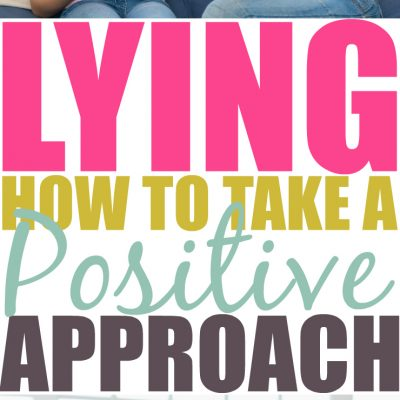 How to Take A Positive Approach When Your Child Is Lying