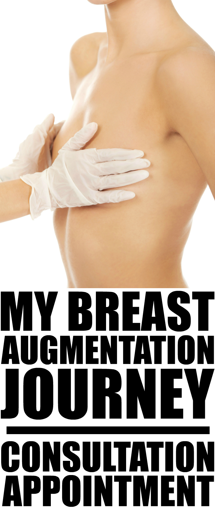 My Breast Augmentation Journey: Breast Augmentation Consultation