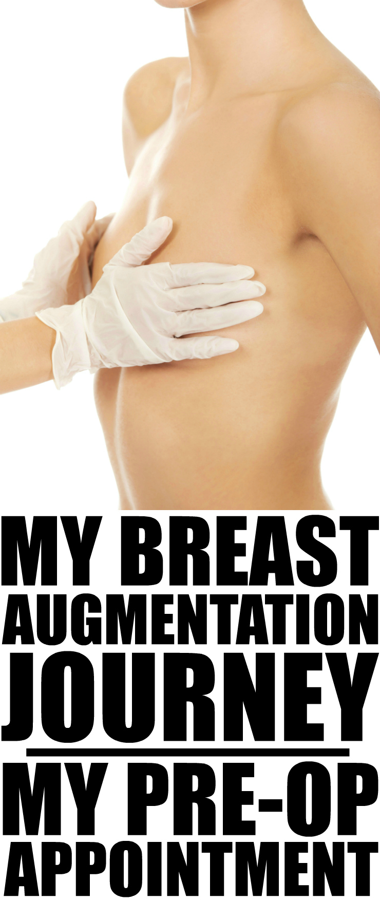 My Breast Augmentation Journey Breast Augmentation Pre-Op