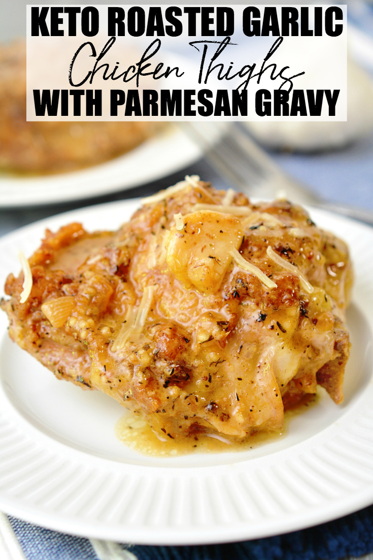 Keto Garlic Roasted Chicken Thighs with Parmesan Gravy