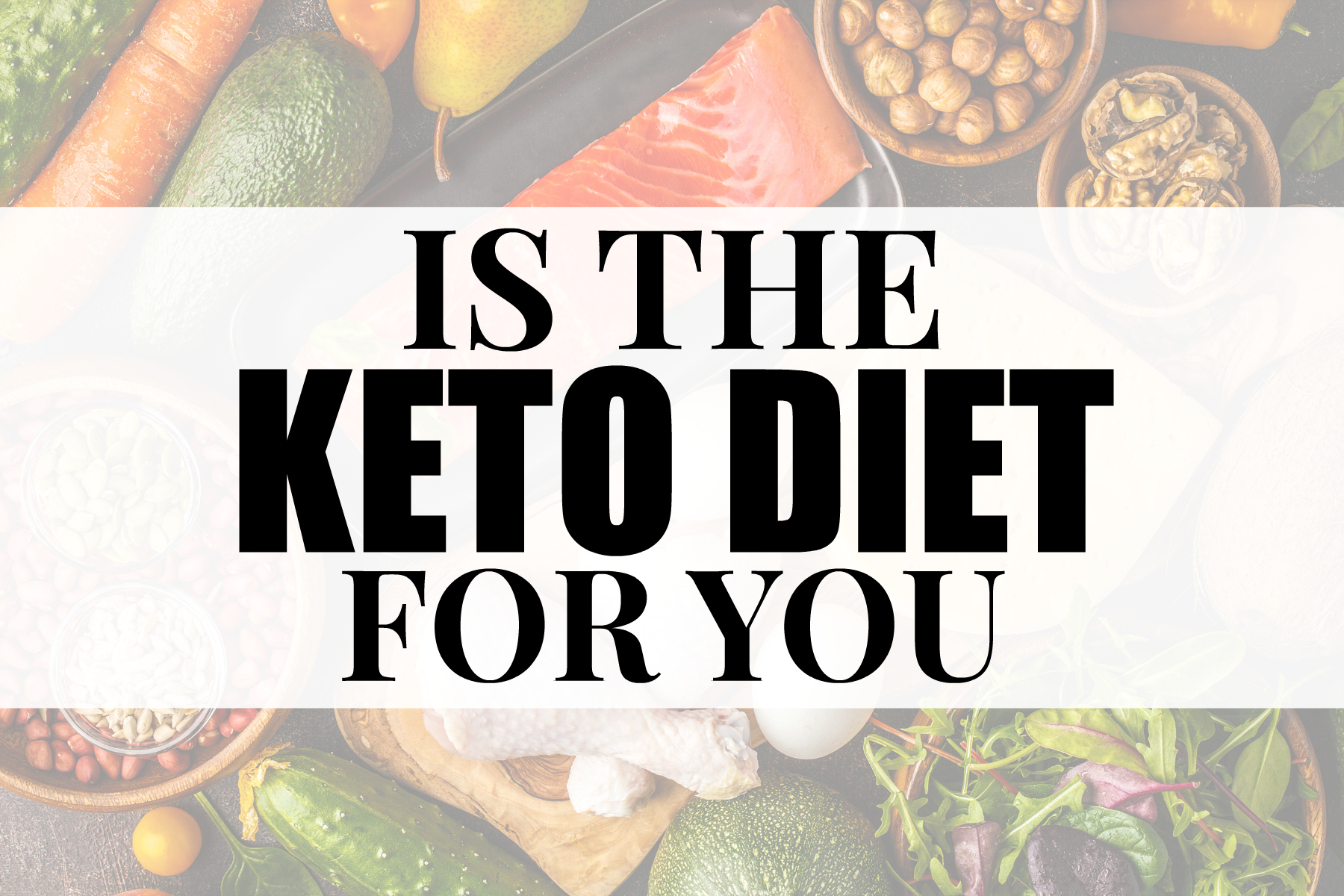 Is The Keto Diet Right For You
