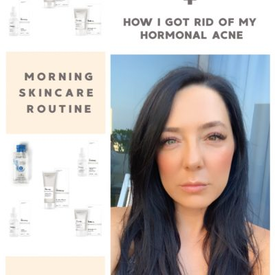 Skin Care Routine + How I Got Rid Of My Hormonal Acne